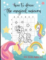 How to Draw the Magical Unicorn for Kids 4-8