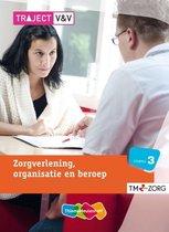 Traject Zorg Zorgverl. organisatie en beroep niveau 3 Basisboek