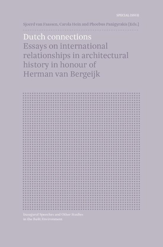 Inaugural Speeches and Other Studies in the Built Environment  -   SPECIAL ISSUE: Dutch Connections