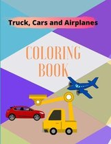 Truck, Cars and Airplanes Coloring Book