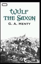 Wulf the Saxon annotated