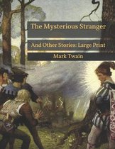 The Mysterious Stranger: And Other Stories