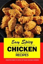 Easy Spicy Chicken Recipes: Creative Ways to Spice Up Your Chicken Dinners