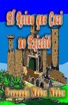 El Reino que Casi no Existo
