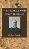 The Incarnate Word, and Other Sermons