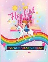 Hey Girl Unicorn Coloring Book