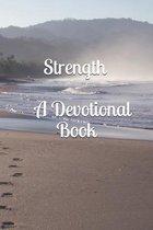 Strength (A Devotional Book)