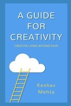 A Guide to Creativity