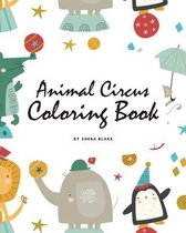 Animal Circus Coloring Book for Children (8x10 Coloring Book / Activity Book)