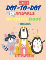 Dot to Dot Animals Activity Books for Kids ages 4-8- 50 Fun Puzzles