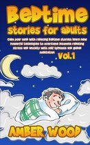 Bedtime Stories for Adults: Calm Your Mind with Relaxing Bedtime Stories
