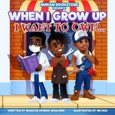 Nubian Bookstore Presents When I Grow Up I Want To Own ...