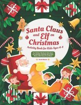 Santa Claus and Elf on Christmas Activity Book for Kids Ages 4-8