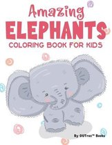 Amazing Elephants Coloring Book for Kids