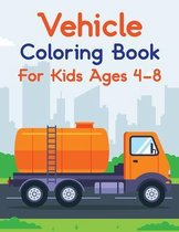 Vehicle Coloring Book For Kids Ages 4-8