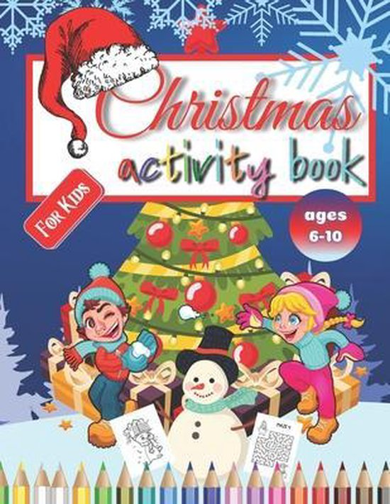 Christmas Activity Book For Kids: Ages 6-10, Includes Mazes, Word Search, Sudoku, Spot the Difference, Dot-to-Dot, and Coloring