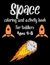 Space Coloring and Activity Book for toddlers Ages 4-8
