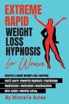 EXTREME RAPID WEIGHT LOSS HYPNOSIS for Women: Natural & Rapid Weight Loss Journey. You'll Learn