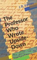 The Professor Who Wrote Upside-Down