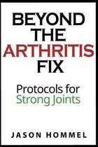 Beyond the Arthritis Fix
