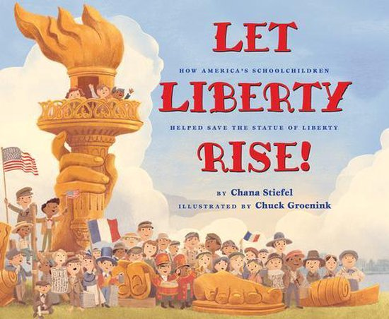 Boek cover Let Liberty Rise!: How Americas Schoolchildren Helped Save the Statue of Liberty van Chana Stiefel (Hardcover)