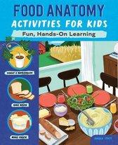 Food Anatomy Activities for Kids