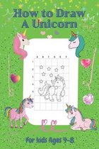 How To Draw AUnicorn For Kids Ages 4-8