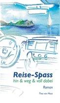Reise-Spass - Hin & weg & voll dabei