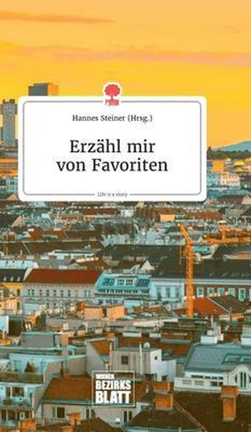 Erzahl mir von Favoriten. Life is a Story - story.one