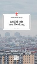 Erzahl mir von Meidling. Life is a Story - story.one