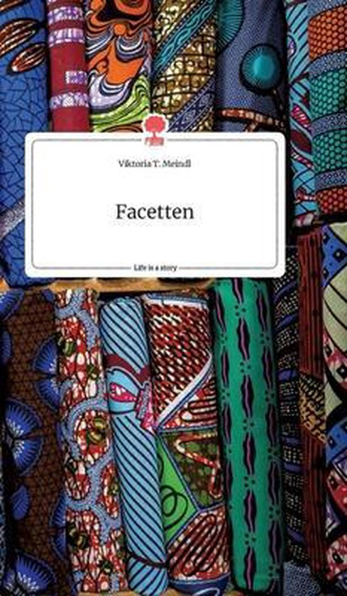 Facetten. Life is a Story - story.one