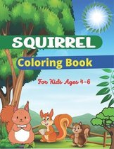 SQUIRREL Coloring Book For Kids Ages 4-6