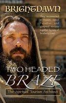 Two Headed Braze