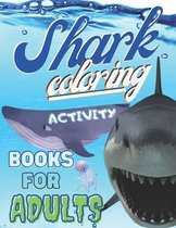 Shark Coloring Activity book For Adults
