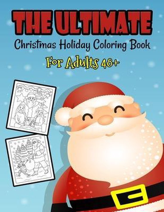 The Ultimate Christmas Holiday Coloring Book For Adults 48+