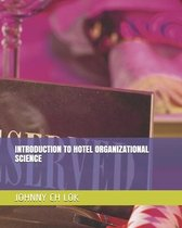 Introduction to Hotel Organizational Science