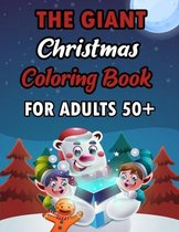 The Giant Christmas Coloring Book For Aduts 50+