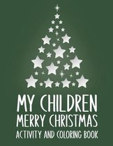 My Children Merry Christmas Activity and Coloring Book
