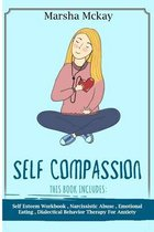 Self Compassion: This Book Includes