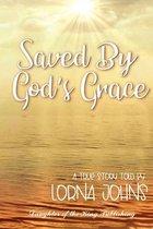 Saved By God's Grace