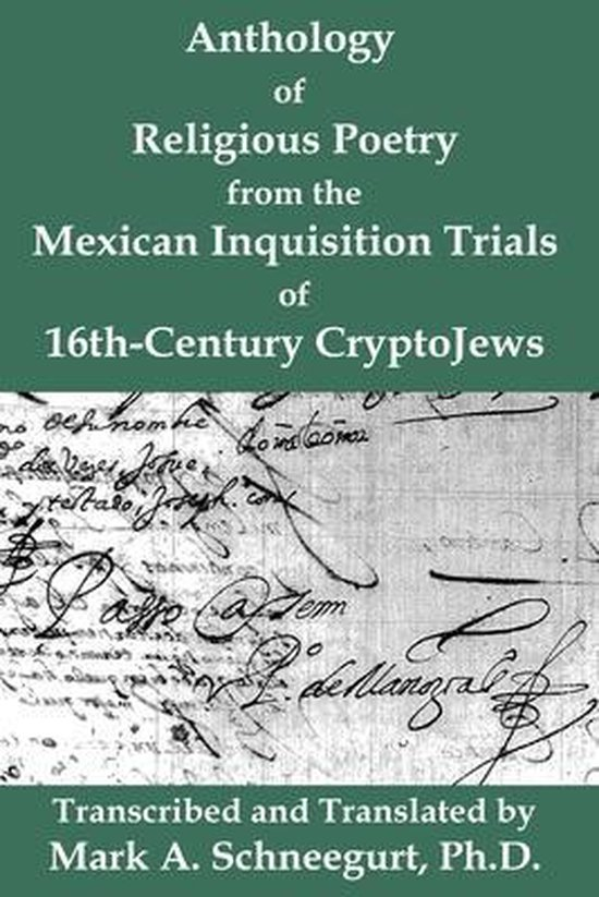 Boek cover Anthology of Religious Poetry from the Mexican Inquisition Trials of 16th-Century CryptoJews van Mark a Schneegurt (Paperback)