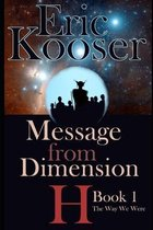 Message from Dimension H: Book 1