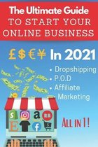 The Ultimate Guide To Start Your Online Business In 2021