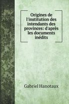 Origines de l'institution des intendants des provinces