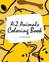 A-Z Animals Coloring Book for Children (8x10 Coloring Book / Activity Book)