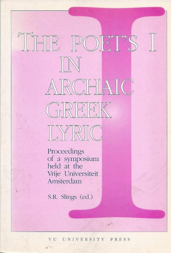 Boek cover The Poets I in Archaic Greek Lyric van Slings (Paperback)