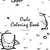 Hand-Drawn Owls Coloring Book for Teens and Young Adults (8.5x8.5 Coloring Book / Activity Book)