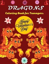DRAGONS Coloring Book For Teenagers Happy Valentine's Day