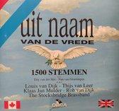 Uit naam van de Vrede / 1500 stemmen / bevrijding / liberation / vaderlandse liederen / oranje / Louis van Dijk / Thijs van Leer / Klaas Jan Mulder / Rob van Dijk / The Stocksbridge Brassband