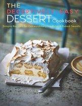 The Deceptively-Easy Dessert Cookbook